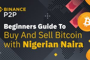 The Complete Guide to Buy Bitcoin and Make Money with Nigerian Naira on Binance P2P