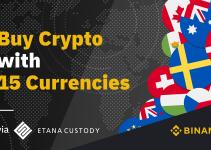 Binance Introduces Fiat Gateway for 15 Currencies Through Etana Custody
